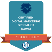 Certified Digital Marketing Specialist (CDMS)